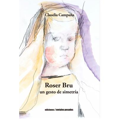 Roser Bru y Claudia Campaña, un testimonio de arte y amistad